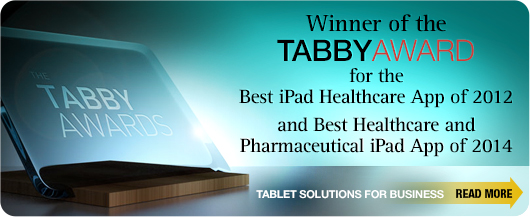 Winner of the Tabby Award for the best iPad healthcare app of 2012 and best healthcare and pharmaceutical iPad app of 2014.